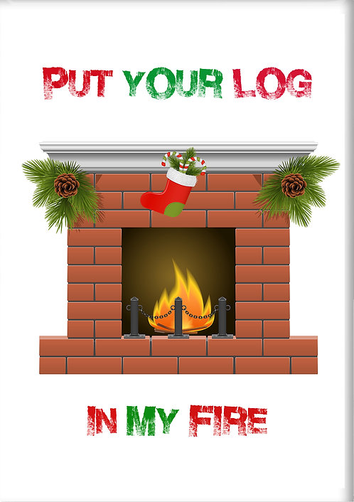 Put Your Log In My Fire Fridge Magnet