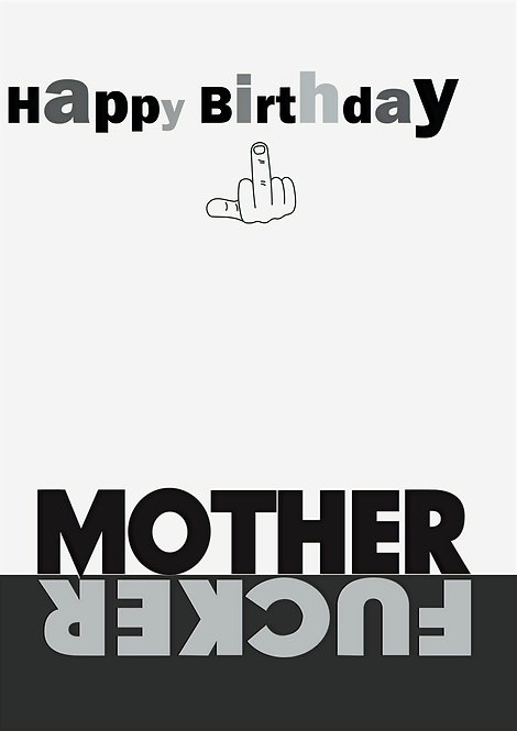 Happy Birthday Mother Fucker Greeting Card