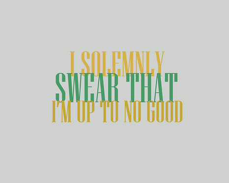 I Solemnly Swear That I Am Up To No Good 24x30cm Art Print