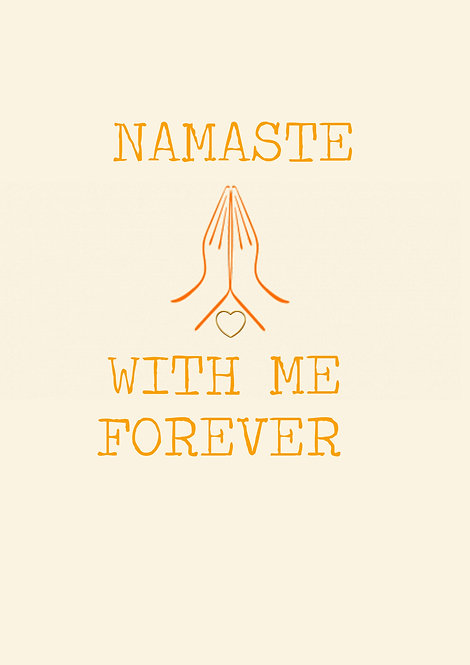 Namaste With Me Forever Greeting Card