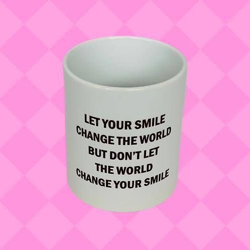 Let Your Smile Change The World Gift Mug
