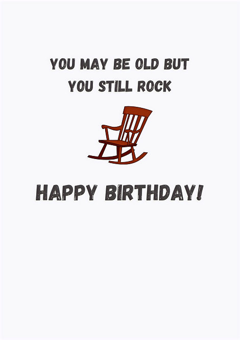 You May Be Old But You Still Rock Greeting Card