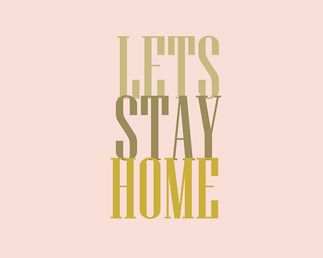 Lets Stay Home 24x30cm Art Print