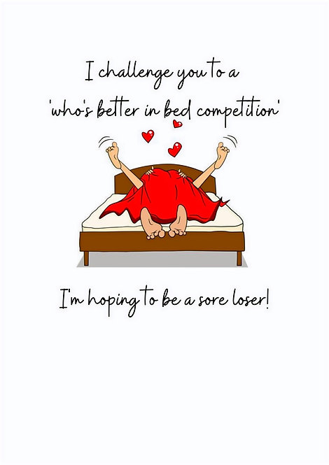 I Challenge You To A Who's Better In Bed Competition Greeting Card