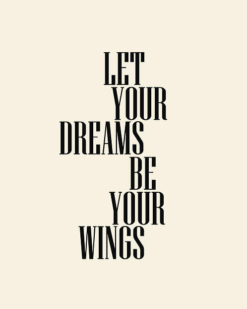 Let Your Dreams Be Your Wings 40x50cm Art Print