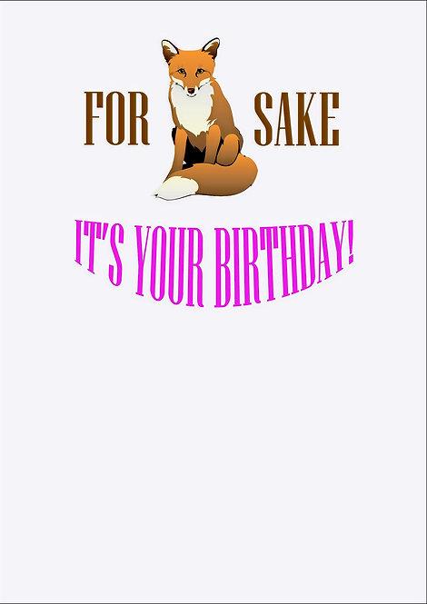For Fox Sake Greeting Card