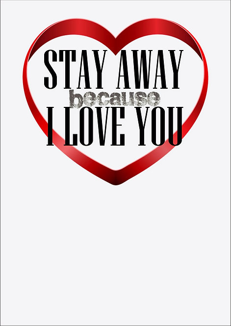 Stay Away Because I Love You Greeting Card