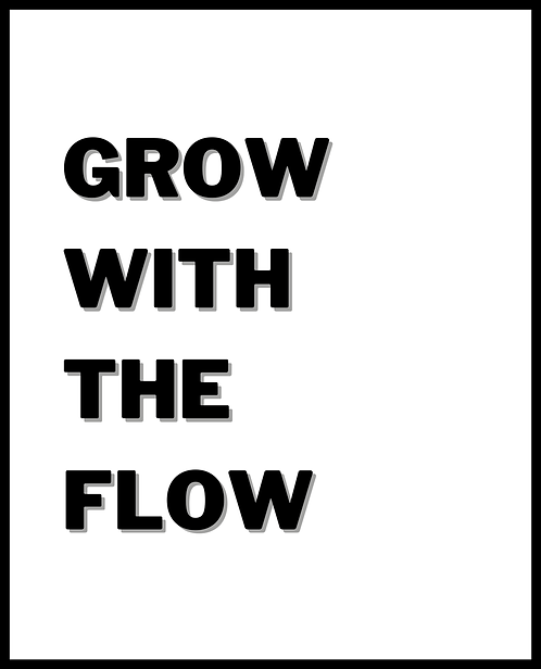 Grow With The Flow 40x50cm Art Print