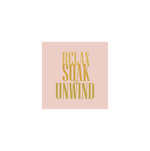 Relax, Soak & Unwind 30x30cm Art Print in a White Mount