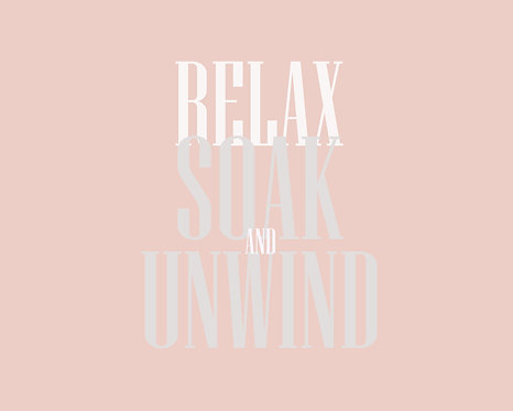 Relax, Soak & Unwind 40x50cm Art Print