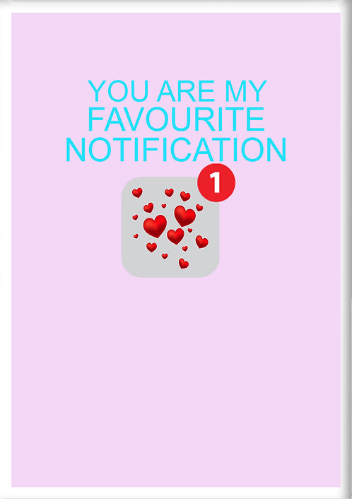 You Are My Favourite Notification Fridge Magnet