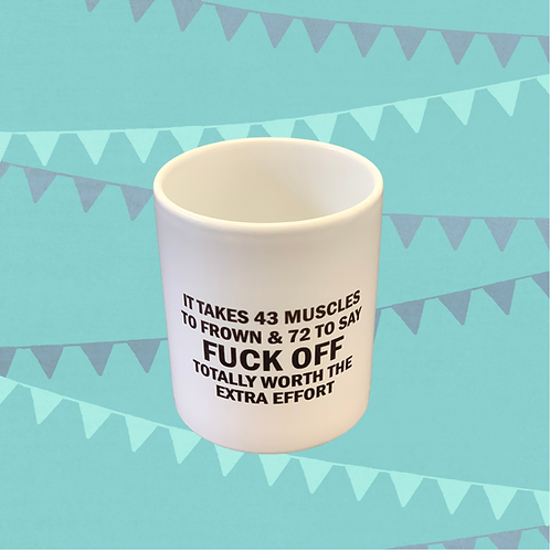 It Takes 43 Muscles To Frown Gift Mug