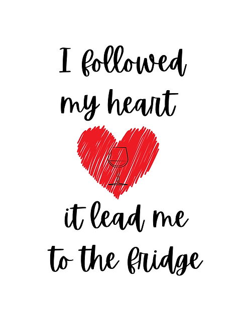 I Followed My Heart It lead Me To The Fridge A4 Gloss Paper Magnet
