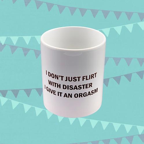 I Don't Just Flirt With Disaster Gift Mug