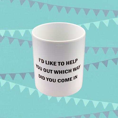 I'd Like To Help You Out Gift Mug
