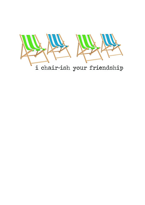 I Chair-ish Your Friendship Greeting Card