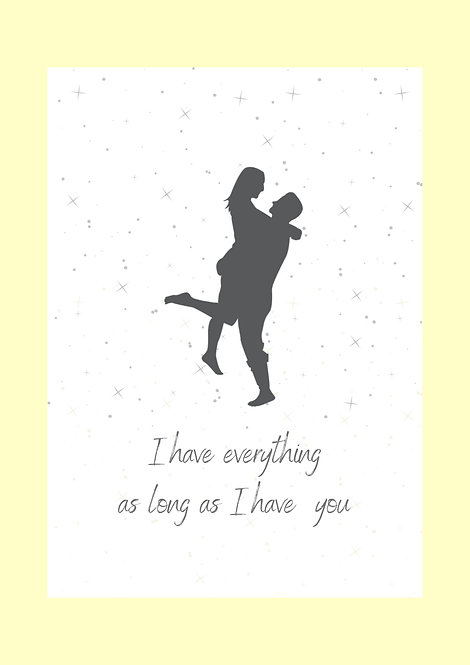I Have Everything As Long As I Have You Romantic Greeting Card