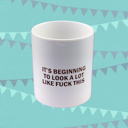 It's Beginning To Look Like Fuck This Gift Mug