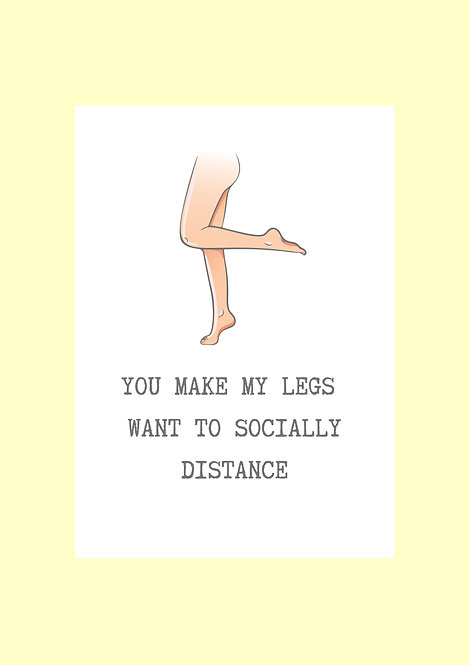 You Make My Legs Want To Socially Distance Birthday Greeting Card