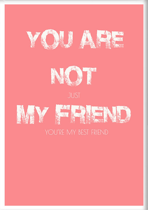 You Are Not Just My Friend Your My Best Friend Fridge Magnet