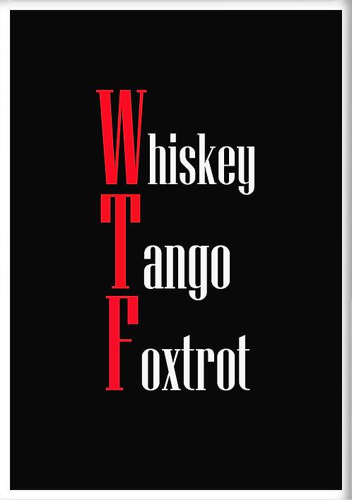 Whiskey Tango Foxtrot Fridge Magnet