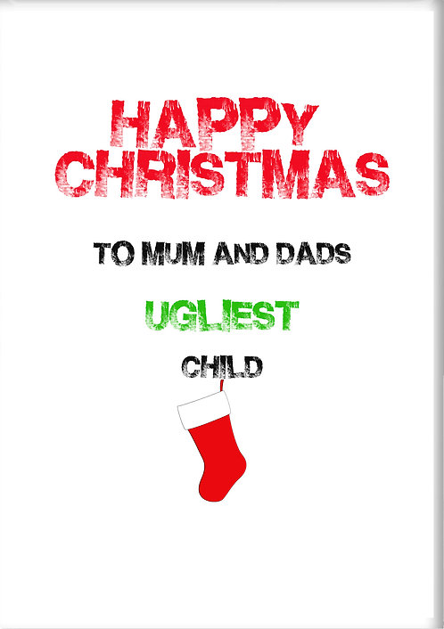 Happy Christmas To Mum And Dads Ugliest Child Fridge Magnet
