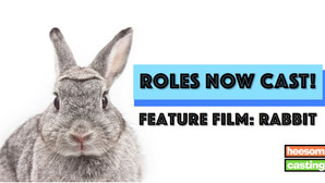 FEATURE FILM: RABBIT - Casting is now Complete!