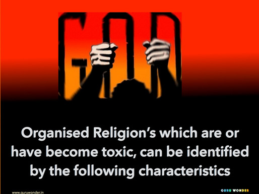 Checklist to determine toxicity level of an Organised Religion.