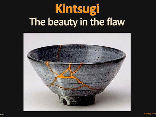 Kintsugi - The beauty in the flaw