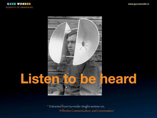 Listen to be heard