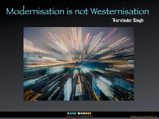 Modernisation is not Westernisation