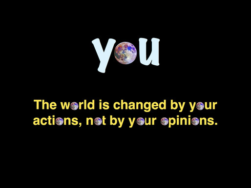 You want to change the world?