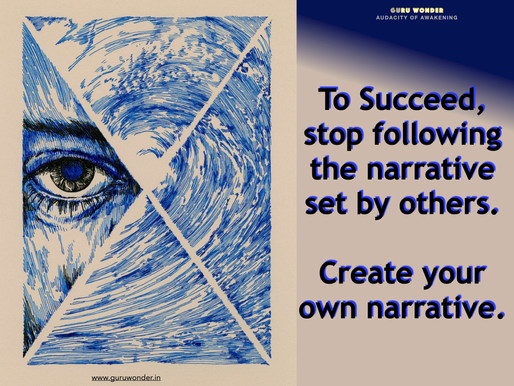 To succeed, create your own narrative