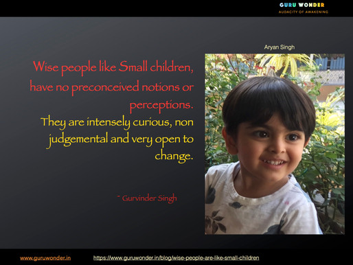 Wise people are like small children