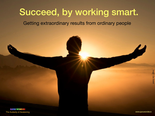 Succeed by working smart.