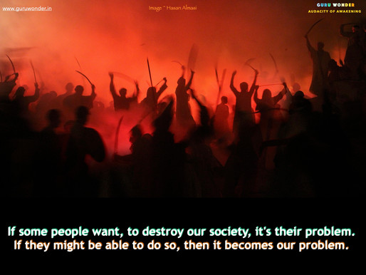 If people want to destroy society then ..