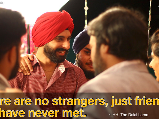 There are no strangers, only friends we have never met