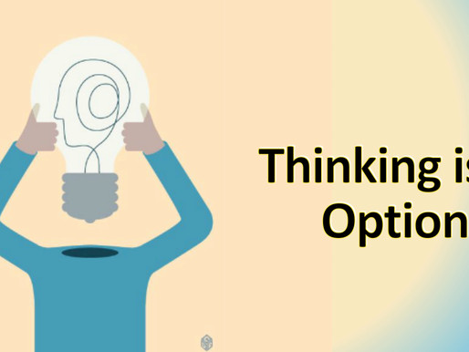 Thinking is not optional