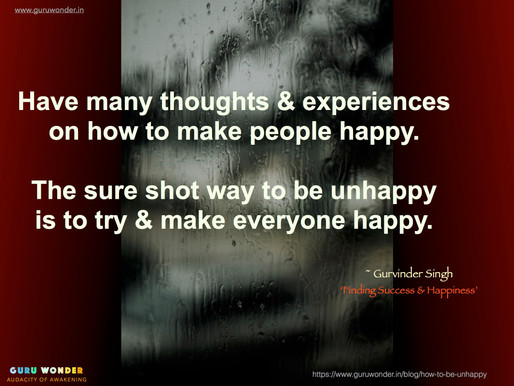 How to be unhappy