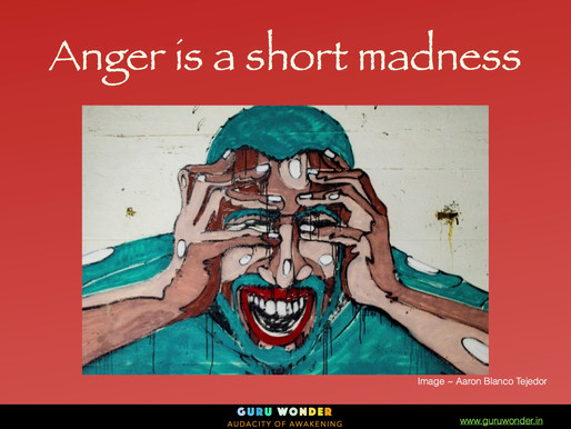 Anger is a short madness