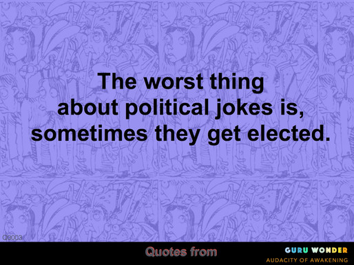 The worst thing about political jokes