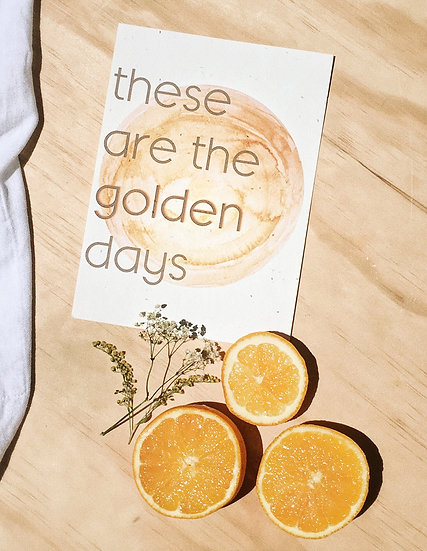 These are the Golden Days - Hello Petal Art Print