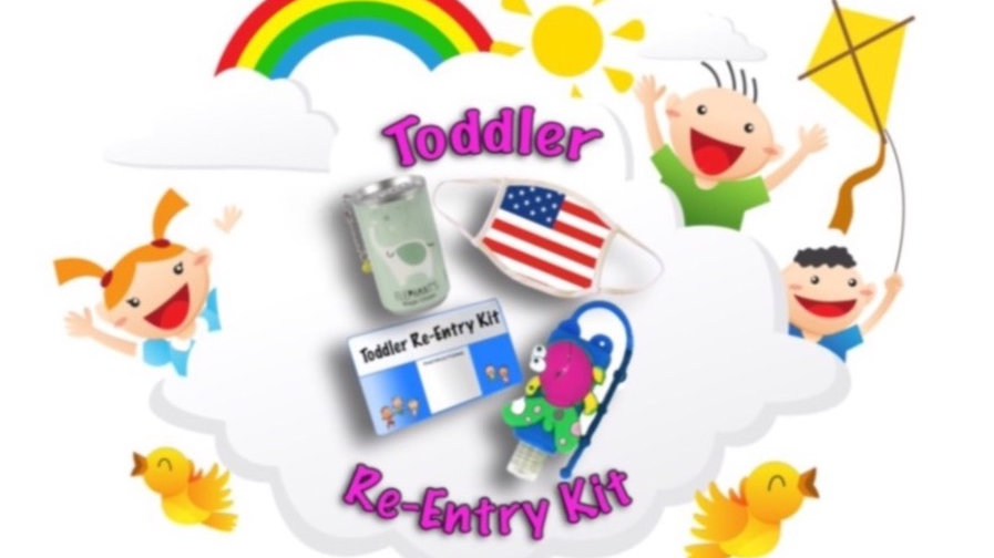 Toddler Re-Entry Kit