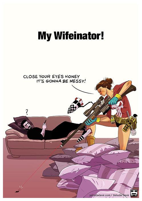 My Wifeinator!