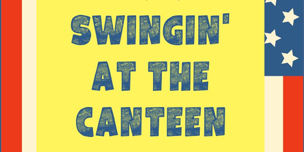 Swingin' at the Canteen