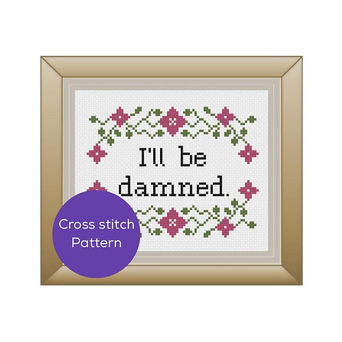 I'll Be Damned Cross Stitch Pattern