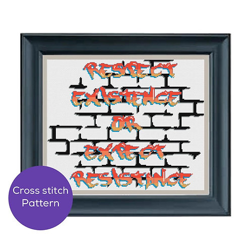 Respect Existence Expect Resistance  Cross-Stitch Pattern