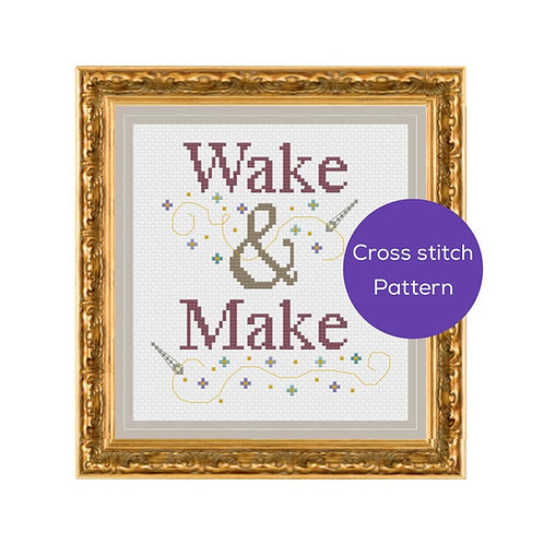 Wake & Make Cross Stitch Pattern