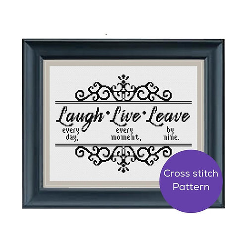 Laugh, Live, Leave Cross Stitch Pattern
