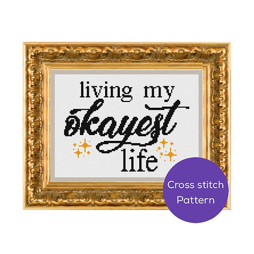 Okayest Life Cross-Stitch Pattern